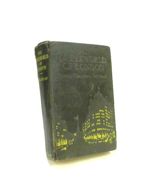 The Underworld of London by Sidney T Felstead