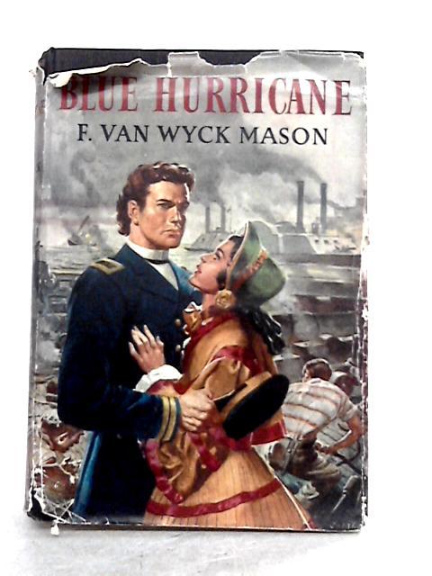 Blue Hurricane by F. van Wyck Mason