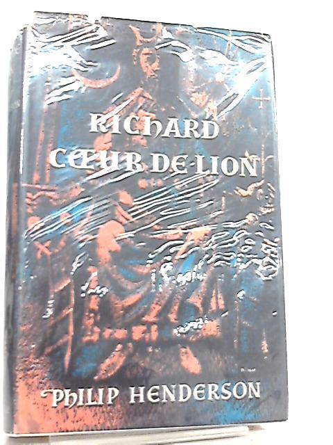 Richard Coeur De Lion by Philip Henderson