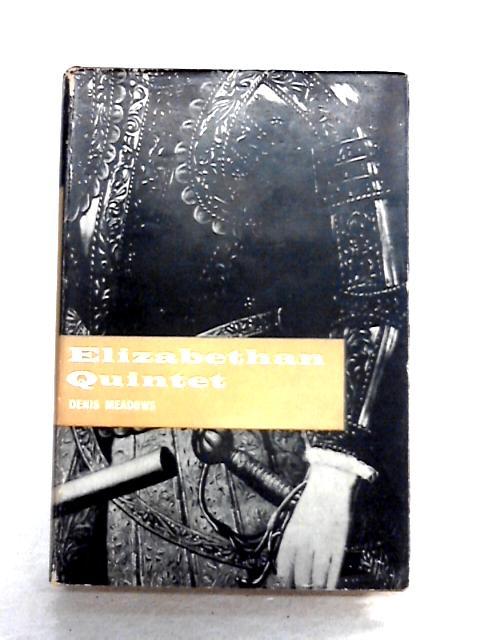 Elizabethan Quintet by Denis Meadows