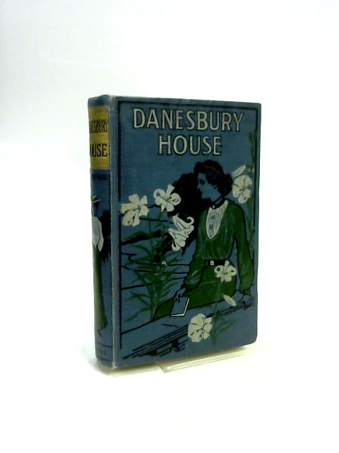 Danesbury House. A World-famous story of the Victorian Times by Mrs. Henry Wood