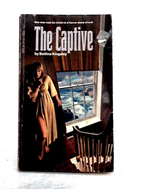 The Captive by Bettina Kingsley