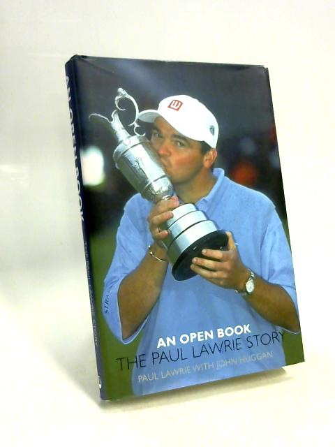 An Open Book: The Paul Lawrie Story By Paul Lawrie