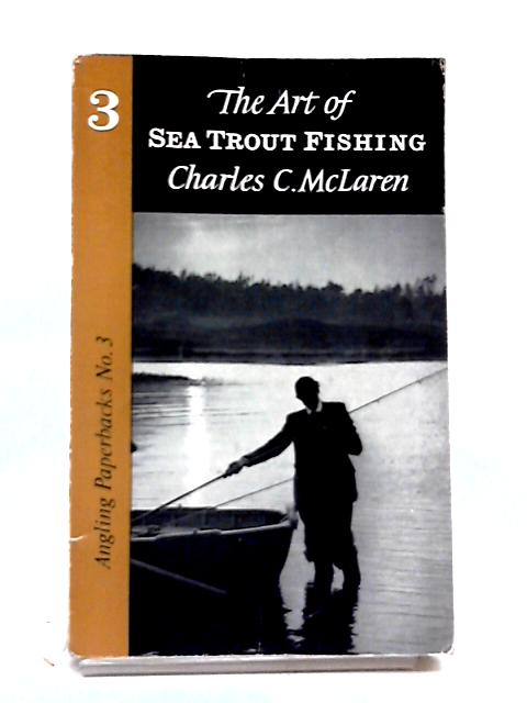 Art of Sea Trout Fishing (Angling Paperbacks) by Charles C. McLaren