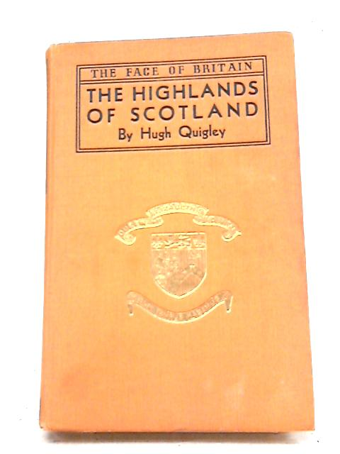 The Highlands of Scotland by Hugh Quigley