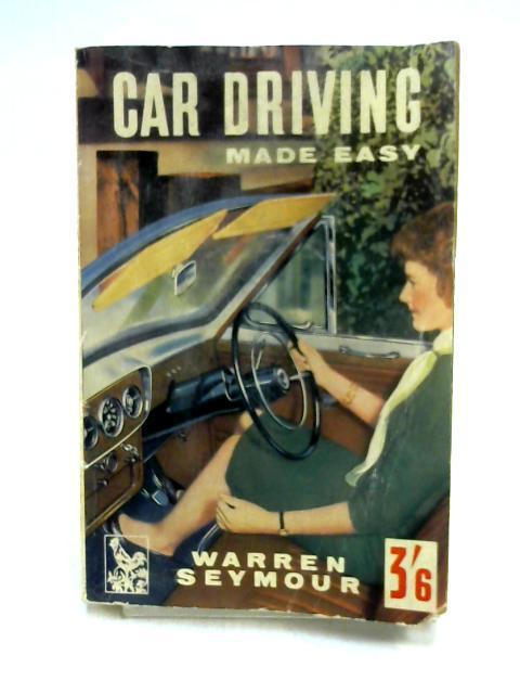 Car Driving Made Easy by Warren Seymour