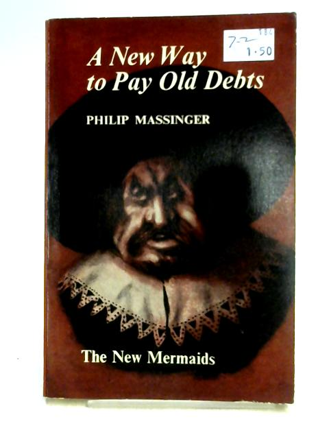 A New Way to Pay Old Debts by Philip Massinger