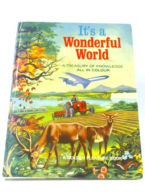 It's a Wonderful World: A treasury of knowledge all in colour By Parker, Clifford