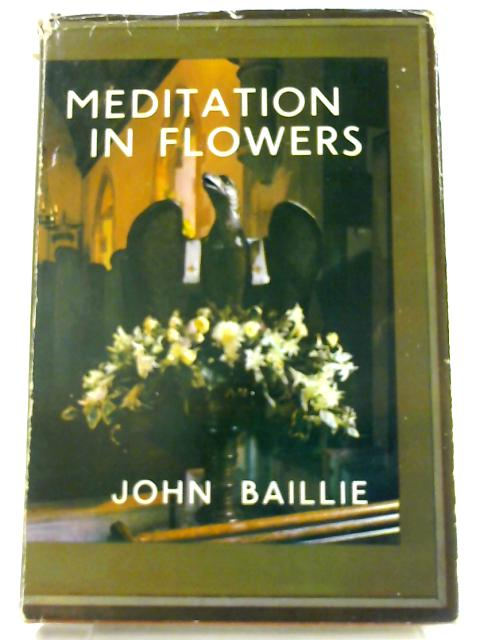 Meditations in Flowers by Baillie, John