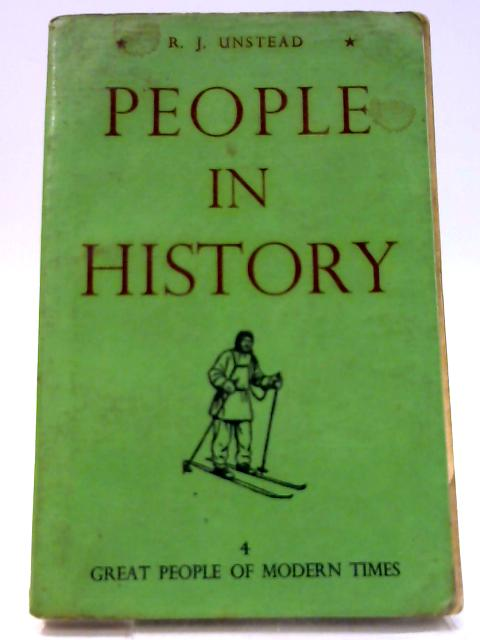 People in History: book 4: Great people of modern times by R. J Unstead