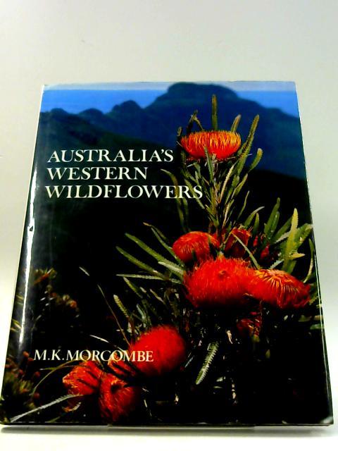 Australia's Western Wildflowers by M. K. Morcombe