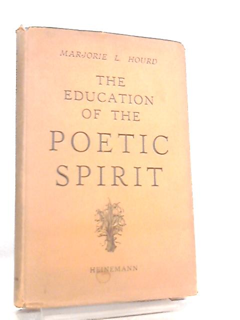 Education of the Poetic Spirit by Marjorie L. Hourd