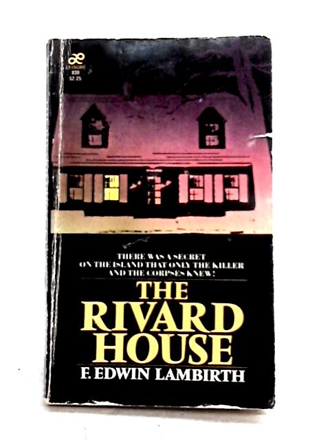 The Rivard House By F. Edwin Lambirth