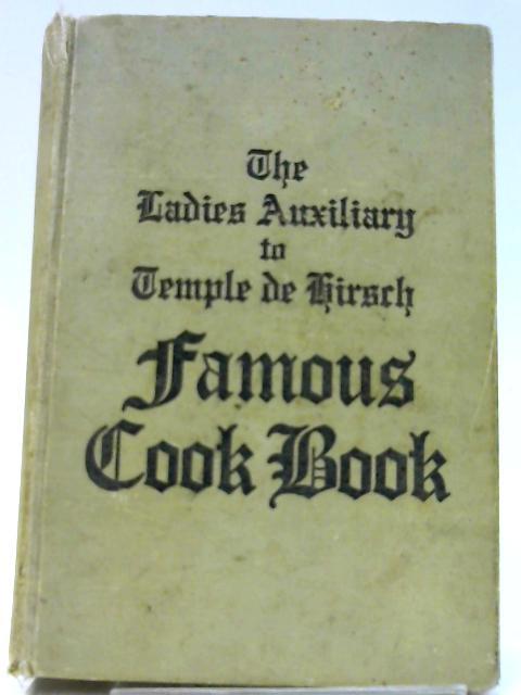 The Ladies' Auxiliary to Temple De Hirsch Famous Cookbook by Gottstein, Mrs. William et al