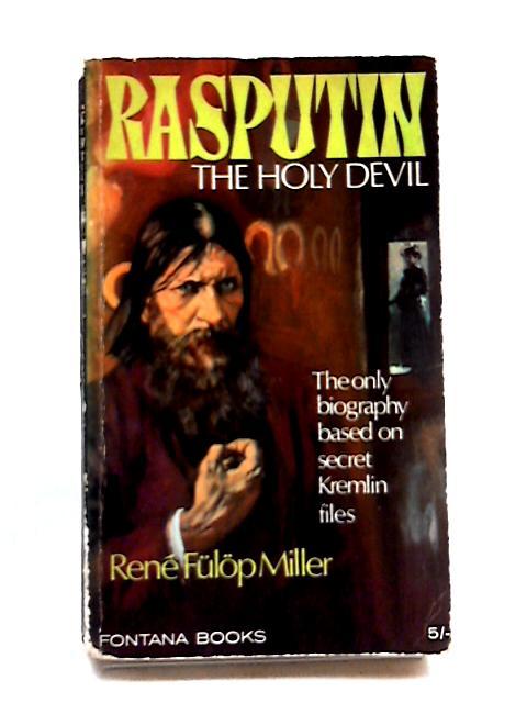 Rasputin: The Holy Devil (Fontana Books) by Rene Fulop-Miller