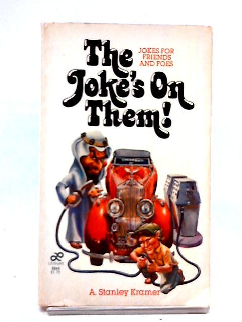 The Joke's On Them! by Stanley Kramer