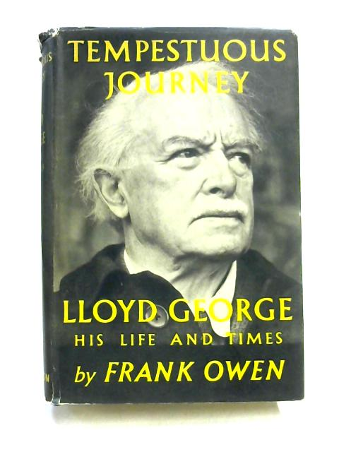Tempestuous Journey: Lloyd George, his Life and Times by Frank Owen