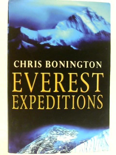 Everest Expeditions by Bonington, Chris