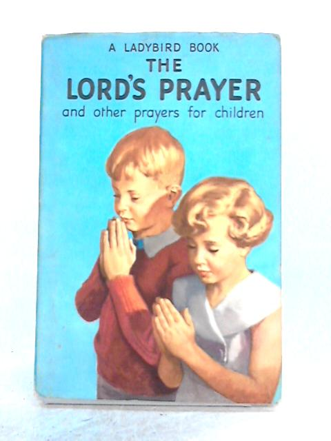 The Lord's Prayer: and other Prayers for Children by Hilda Isabel Rostron