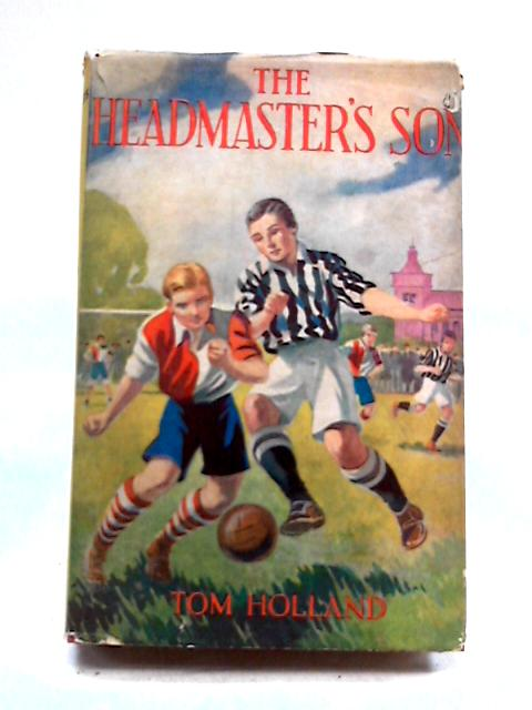 The Headmaster's Son by Tom Holland