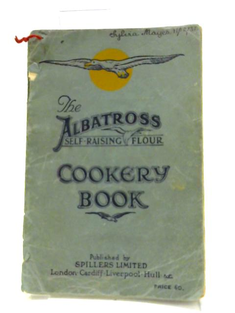 Albatross Self-Raising Flour - Home Cookery Book By Unknown