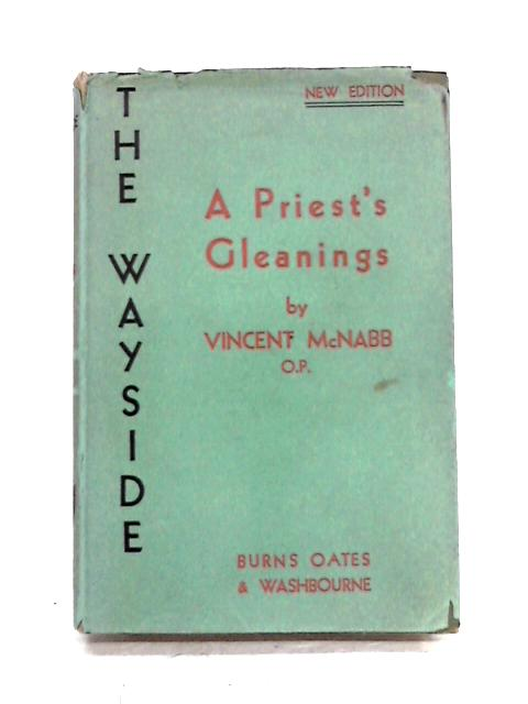 The Wayside: A Priest's Gleanings By Vincent McNabb