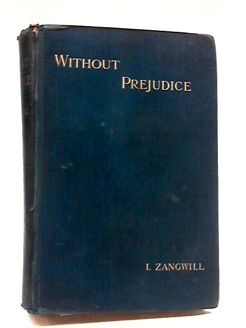 Without Prejudice by I Zangwill
