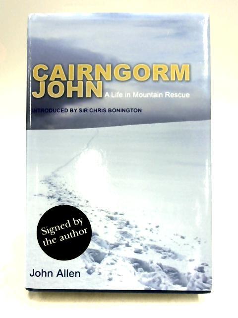 Cairngorm John: A Life in Mountain Rescue by John Allen
