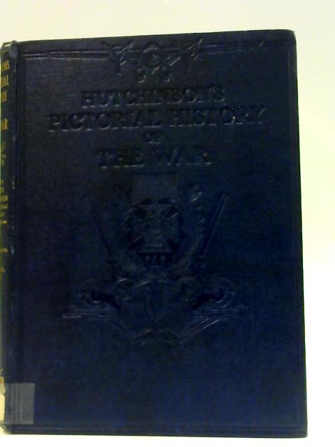 Pictorial History of the War Vol. IV: 14th February to 9th April 1940 By Hutchinson, Walter (editor)