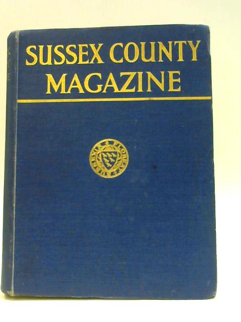 Sussex County Magazine Vol 5 Jan to Dec 1931 By Arthur Beckett