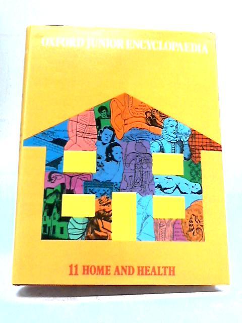 Oxford Junior Encyclopedia Volume 11 Home And Health by Salt & Boumphrey