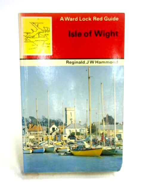 A Ward Lock Red Guide: Isle of Wight by Ed. by R.J.W. Hammond