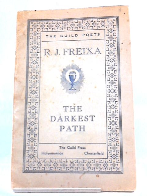 The Darkest Path. Poems (Guild Poets.) by Rudolf Joseph Freixa
