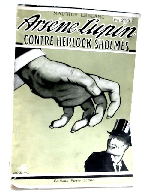 Arsene Lupin: Contre Herlock Sholmes By Maurice Leblanc