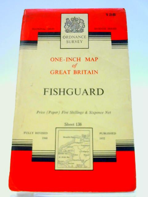 Ordnance Survey One-Inch Map: Fishguard. Sheet 138 by Unknown