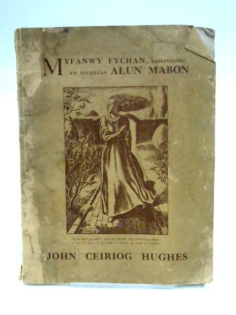 Myfanwy Fychan, Rhieingerdd A'r Fugeilgan Alun Mabon by Hughes