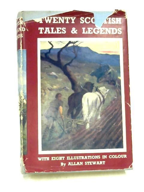 Twenty Scottish Tales & Legends by Allan Stewart
