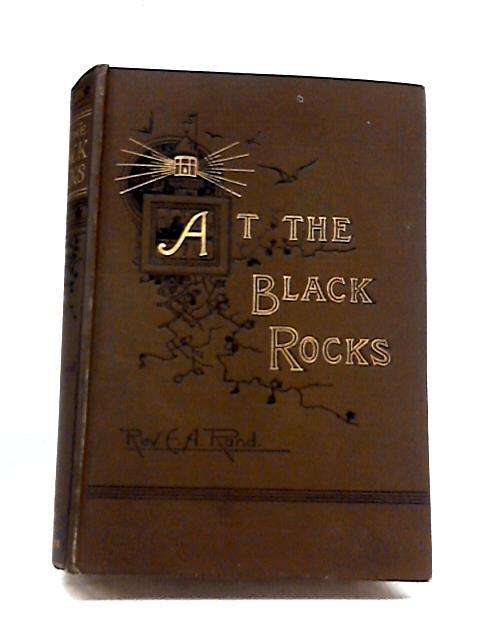 At The Black Rocks By Rev. Edward A. Rand
