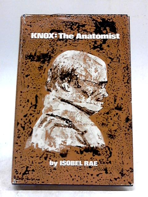 Knox: The Anatomist By Isobel Rae