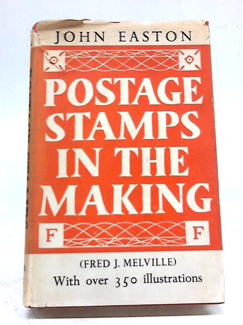 Postage Stamps in the Making By J. Easton