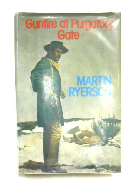 Gunfire at Purgatory Gate by Martin Ryerson