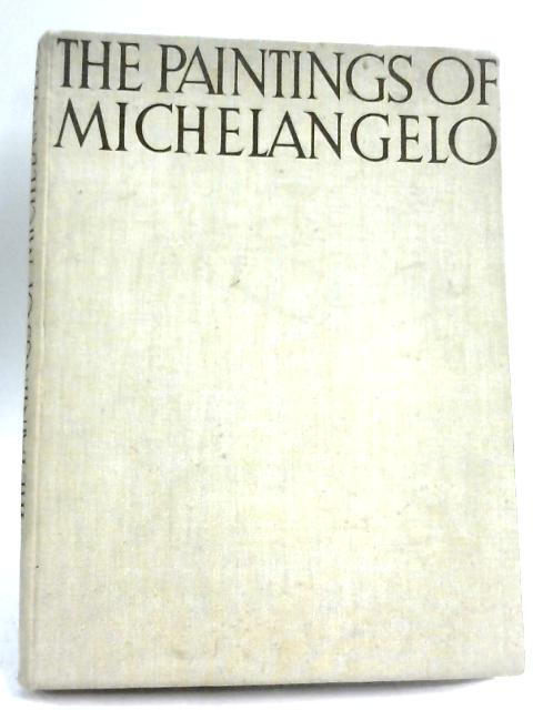 Michaelangelo's Paintings by L. Goldscheider