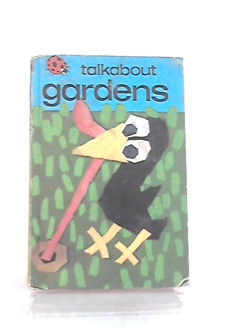Talkabout Gardens by Margaret West