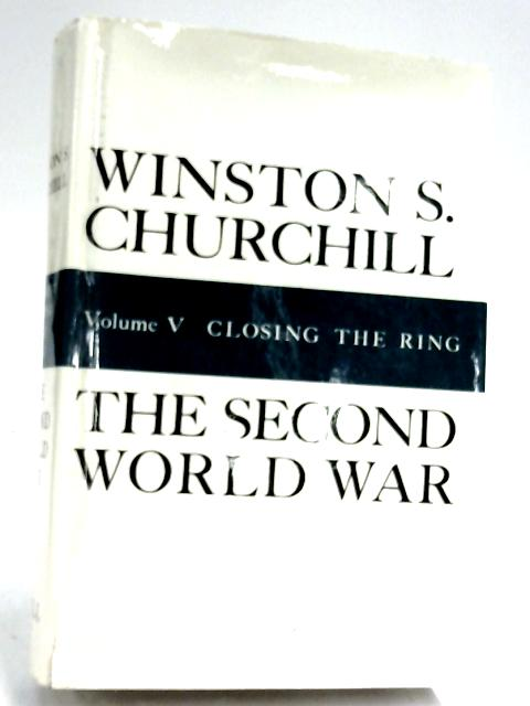 Closing The Ring (The Second World War, Vol. V) by Winston S. Churchill