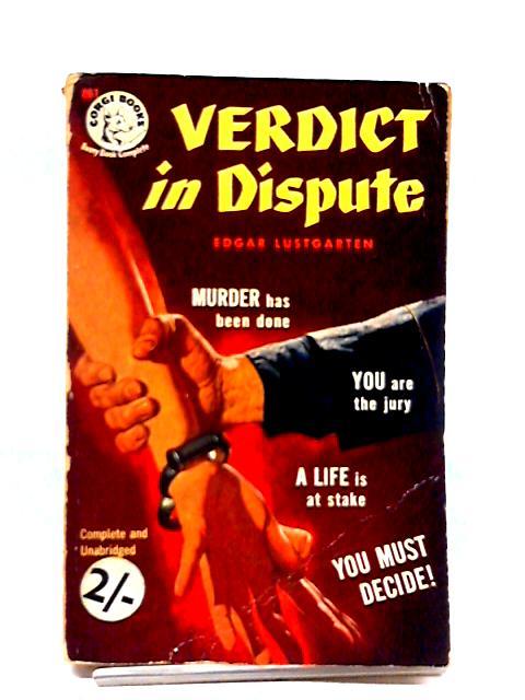 Verdict In Dispute by Edgar Lustgarten