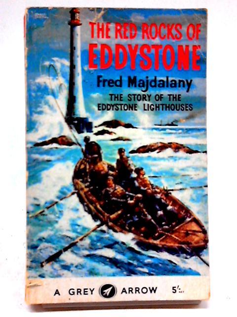 The Red Rocks of Eddystone (Grey Arrow books) by Fred Majdalany