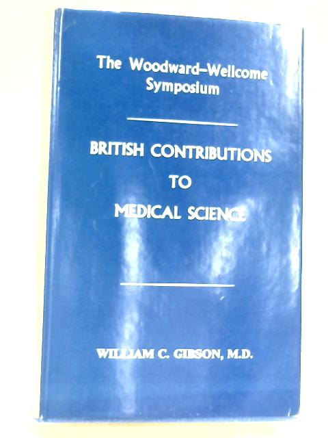 British Contributions to Medical Science by William C. Gibson