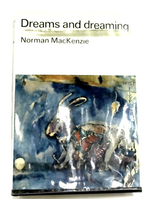 Dreams And Dreaming By Norman MacKenzie