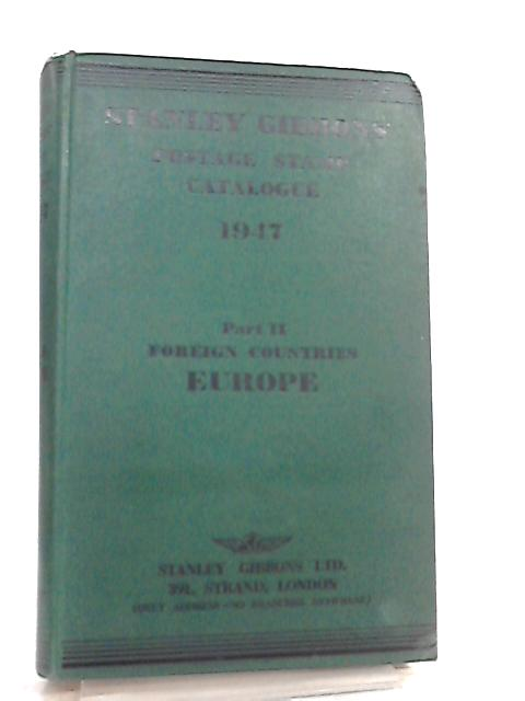 Stanley Gibbons' Priced Catalogue of Postage Stamps 1947 Part II Europe By Stanley Gibbons