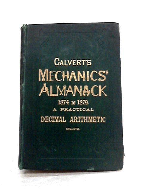 Calvert's Mechanics Almanack 1874 to 1879 By John Calvert